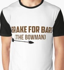I Brake For Bard (The Bowman)  Graphic T-Shirt