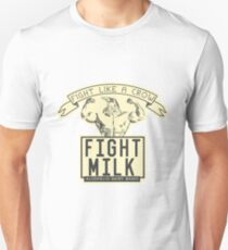 FIGHT MILK - FIGHT LIKE A CROW T-Shirt