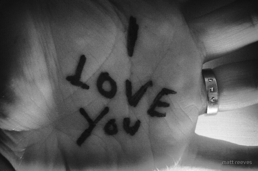 I love you by matt reeves