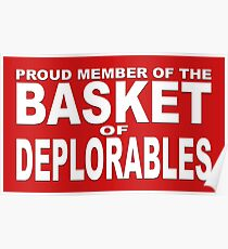 PROUD MEMBER OF THE BASKET OF DEPLORABLES Poster