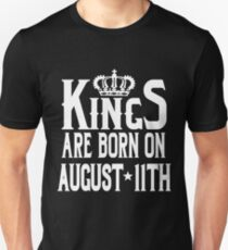 Kings Are Born On August 11th Funny Birthday T-Shirt T-Shirt