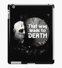 That Way Leads To Death iPad Case/Skin