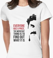 Everyone has a price T-Shirt