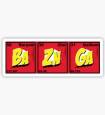 Bazinga- Ba Zn Ga Sticker