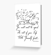 you must want to spend the rest of your life with yourself first Greeting Card