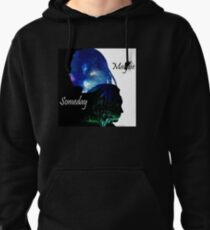 Maybe Someday  Pullover Hoodie