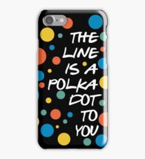 The Line is iPhone Case/Skin