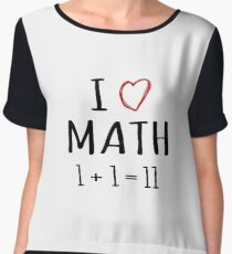 I Love Math 1 + 1 = 11 - Funny Mathematics Mathematician Apparel Gift Women's Chiffon Top