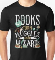 Book turn Muggles into Wizards T-Shirt
