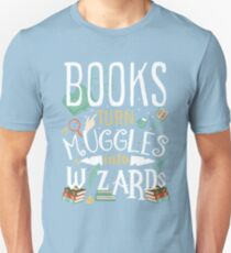 Book turn Muggles into Wizards Unisex T-Shirt