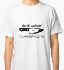 Nobody's knife Classic T-Shirt