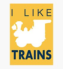 Rail King, I like trains Photographic Print