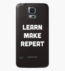 Learn, Make, Repeat. Case/Skin for Samsung Galaxy