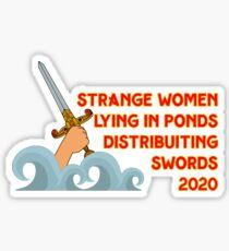 Strange Women Lying in Ponds Distirbuting swords 2020 Sticker