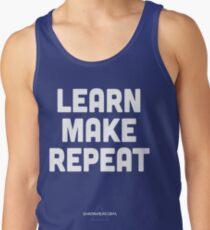 Learn, Make, Repeat. Tank Top