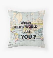 Where in the World are YOU? Throw Pillow