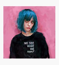 we see what we want  Photographic Print