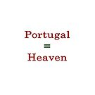 Portugal = Heaven  by supernova23