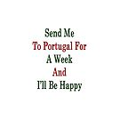 Send Me To Portugal For A Week And I'll Be Happy  by supernova23