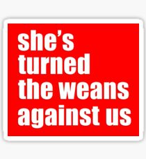She's turned the weans against us! Sticker