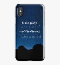To the stars who listen and the dreams that are answered - A Court of Mist and Fury iPhone Case/Skin