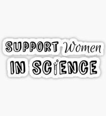 """Support Women In Science"" Graphic Sticker"