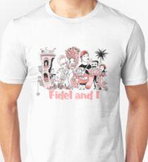 Fidel and I Unisex T-Shirt