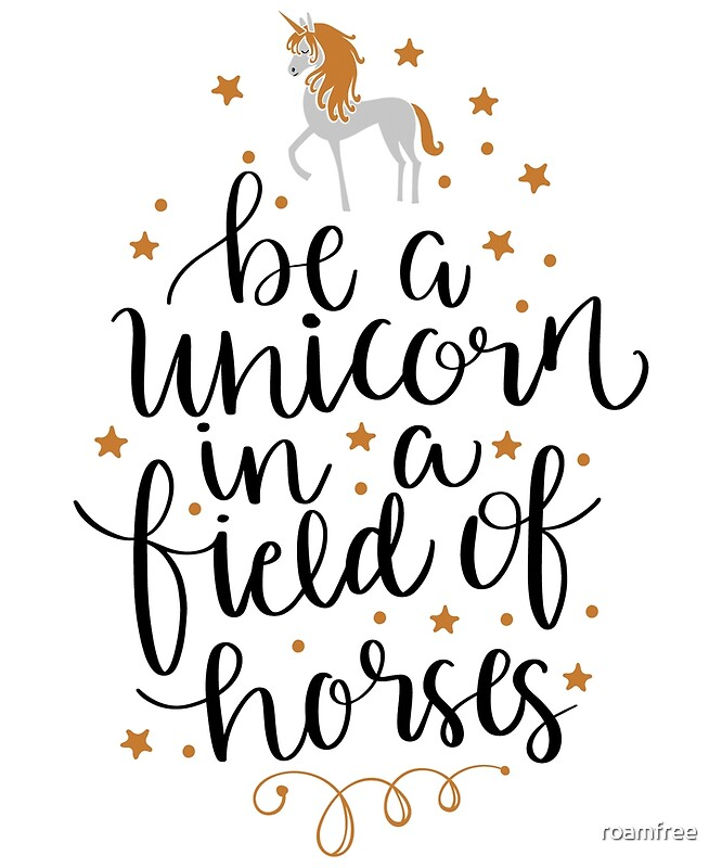 be a unicorn in a field of horses posters by roamfree redbubble. Black Bedroom Furniture Sets. Home Design Ideas