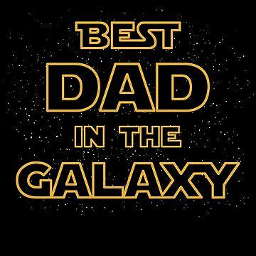 Best Dad in The Galaxy - Star Wars by ciddesign
