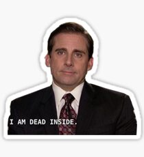 i am dead inside michael scott the office  Sticker