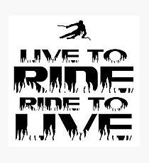 Lámina fotográfica Live to ride