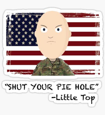 """""""Shut your pie hole!""""- Little Top Sticker"""