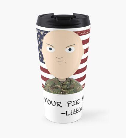 """Shut your pie hole!""- Little Top Travel Mug"