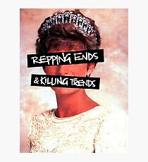 Repping ends and killing trends Photographic Print