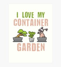 I Love My Container Garden Art Print