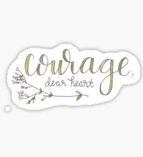 Courage, Dear Heart sticker Sticker