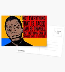 Not everything that is faced can be changed, but nothing can be changed until it is faced.. Postcards
