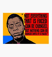 Not everything that is faced can be changed, but nothing can be changed until it is faced.. Photographic Print