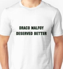 Draco Malfoy deserved better  Unisex T-Shirt