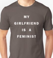 My girlfriend is a feminist Unisex T-Shirt