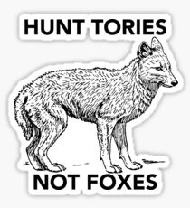 Hunt Tories Not Foxes  Sticker