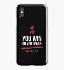 You Win or You Learn Jiu Jitsu iPhone Case/Skin