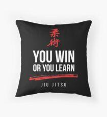 You Win or You Learn Jiu Jitsu Throw Pillow