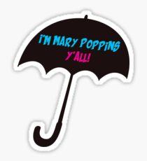 I'm Mary Poppins y'all! Sticker