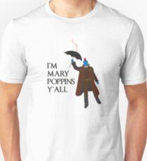 I'm Mary Poppins y'all Unisex T-Shirt