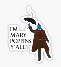 I'm Mary Poppins y'all Sticker