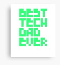 Best Tech Dad Ever Canvas Print