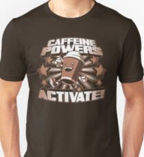 Coffein Powers ... Aktivieren! Slim Fit T-Shirt