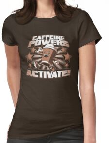 Caffeine Powers... Activate! Womens Fitted T-Shirt