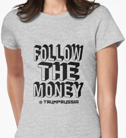 trump russia follow the money T-Shirt
